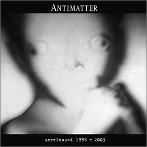 Antimatter - Unreleased 1998 - 2003 CD (album) cover