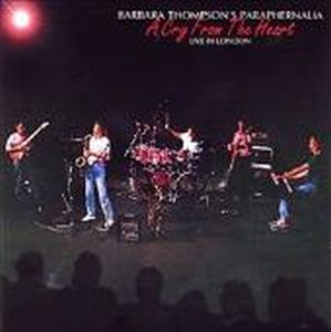 Barbara Thompson's Paraphernalia - A Cry From The Heart - Live In London CD (album) cover