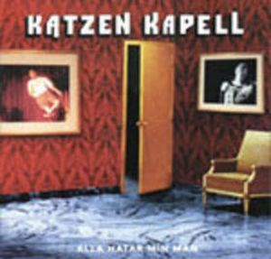 Katzen Kapell - Alla Hatar Min Man CD (album) cover