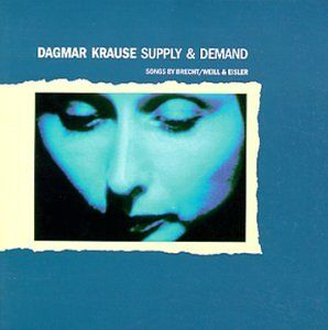 Dagmar Krause - Supply And Demand: Songs By Brecht / Weill & Eisler CD (album) cover