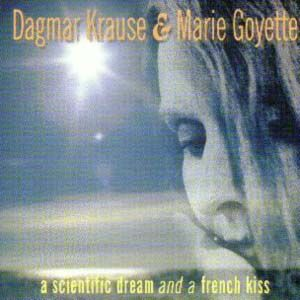 Dagmar Krause - A Scientific Dream And A French Kiss (with Marie Goyette) CD (album) cover