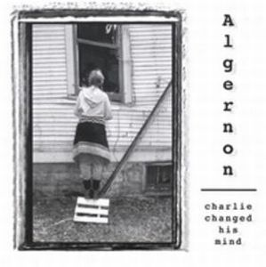 Algernon - Charlie Changed His Mind CD (album) cover