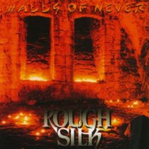 Rough Silk - Walls Of Never CD (album) cover