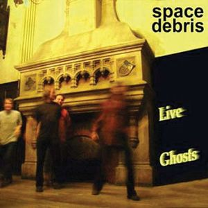 Space Debris - Live Ghosts CD (album) cover