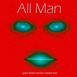 Space Debris - Archive Vol. 2 - All Man CD (album) cover