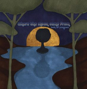 Where The Moon Came From - Twin Of Pangaea CD (album) cover