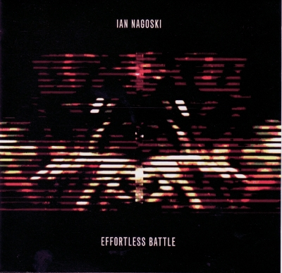 Ian Nagoski - Effortless Battle CD (album) cover