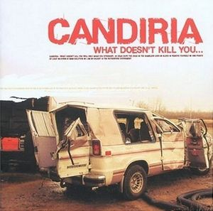 Candiria - What Doesn't Kill You CD (album) cover