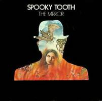 Spooky Tooth - The Mirror CD (album) cover