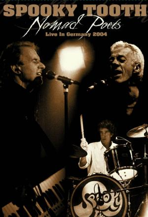 Spooky Tooth - Nomad Poets: Live In Germany 2004 DVD (album) cover