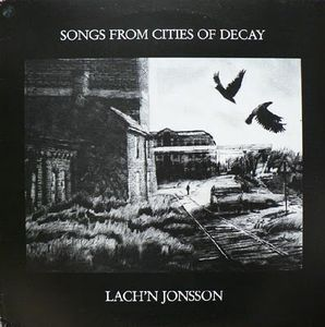 Lars Lach'n  Jonsson - Songs From Cities Of Decay CD (album) cover