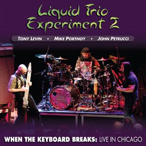LIQUID TENSION EXPERIMENT - When The Keyboard Breaks : Live In Chicago CD album cover