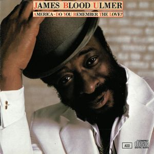 James Blood Ulmer - America - Do You Remember The Love? CD (album) cover