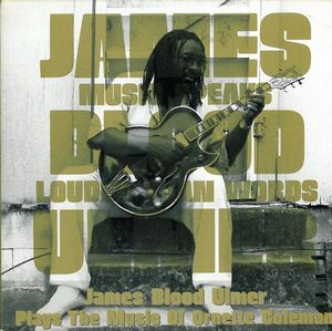 James Blood Ulmer - Plays The Music Of Ornette Coleman : Music Speaks Louder Than Words CD (album) cover