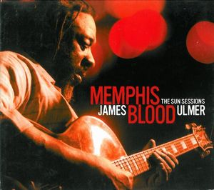 James Blood Ulmer - Memphis Blood - The Sun Sessions CD (album) cover