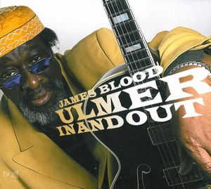 James Blood Ulmer - In And Out CD (album) cover