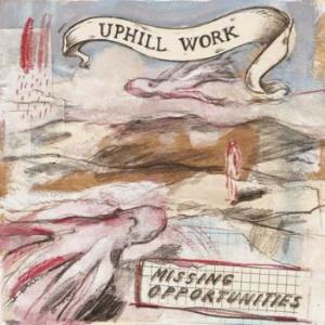 Uphill Work - Missing Opportunities CD (album) cover