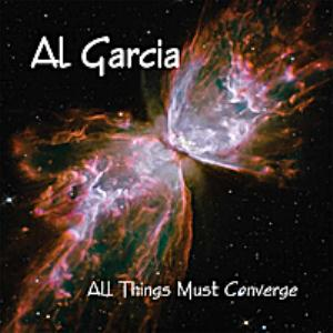 Al Garcia - All Things Must Converge CD (album) cover