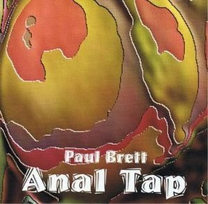 Paul Brett - Anal Tap CD (album) cover