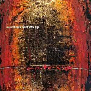 Nine Inch Nails - March Of The Pigs CD (album) cover