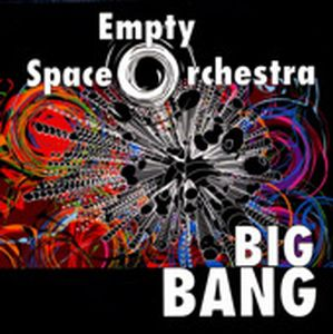 Empty Space Orchestra - Big Bang CD (album) cover