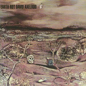 David Axelrod - Earth Rot CD (album) cover