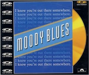 The Moody Blues - I Know You're Out There Somewhere CD (album) cover