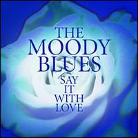 THE MOODY BLUES - Say It With Love CD album cover