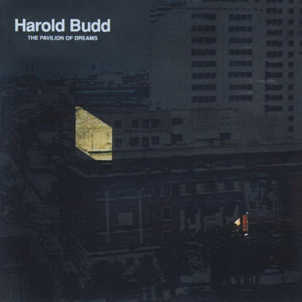 Harold Budd - The Pavilion Of Dreams CD (album) cover