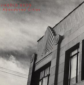 Harold Budd - Abandoned Cities CD (album) cover