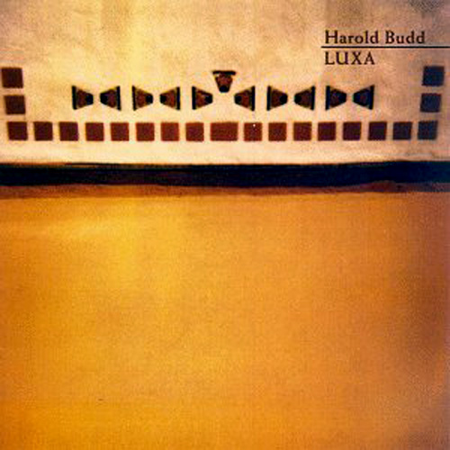 Harold Budd - Luxa CD (album) cover
