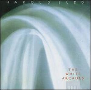 Harold Budd - The White Arcades CD (album) cover