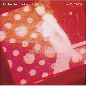Harold Budd - La Bella Vista CD (album) cover