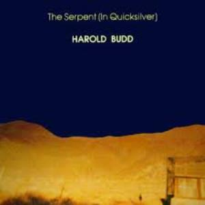Harold Budd - The Serpent (in Quicksilver) CD (album) cover