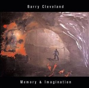 Barry Cleveland - Memory & Imagination CD (album) cover