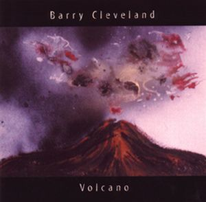 Barry Cleveland - Volcano CD (album) cover