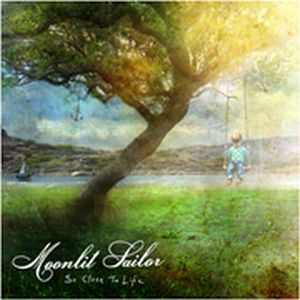 Moonlit Sailor - So Close To Life CD (album) cover