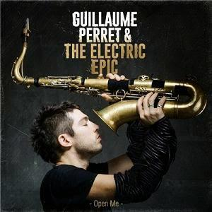 Guillaume Perret & The Electric Epic - Open Me CD (album) cover