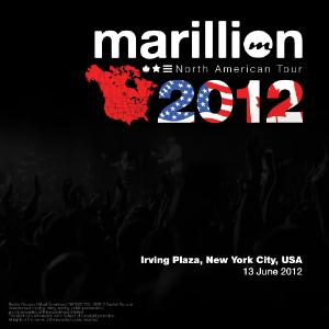 MARILLION - North American Tour 2012: Irwing Plaza, New York City, Usa - 13 June 2012 CD album cover