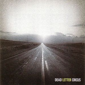 DEAD LETTER CIRCUS - Dead Letter Circus CD album cover