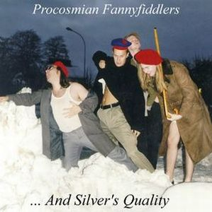 Procosmian Fannyfiddlers - ...and Silver's Quality CD (album) cover