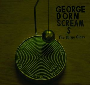 George Dorn Screams - Large Glass CD (album) cover