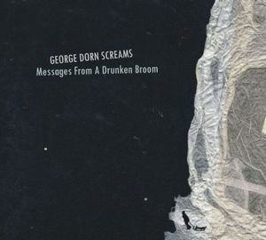 George Dorn Screams - Messages From A Drunken Broom CD (album) cover