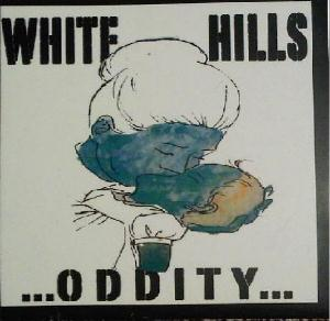 WHITE HILLS - ...oddity... A Look At How The Collective Mind Works CD album cover