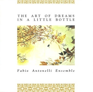Mindflower - The Art Of Dreams In A Little Bottle (fabio Antonelli Ensemble) CD (album) cover
