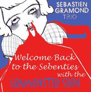 SÉbastien Gramond - Welcome Back To The Sebenties With The Gramonster Show CD (album) cover