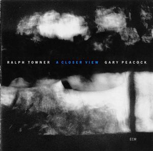 Ralph Towner - A Closer View (with Gary Peacock) CD (album) cover