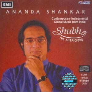Ananda Shankar - Shubh (the Auspicious) CD (album) cover