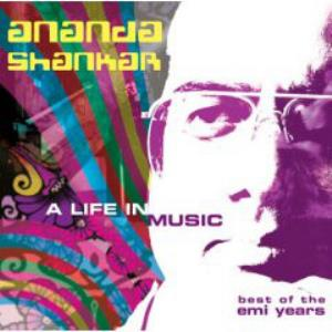 Ananda Shankar - A Life In Music: Best Of The Emi Years CD (album) cover