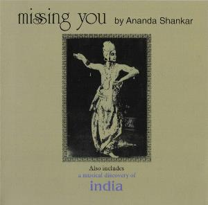 Ananda Shankar - Missing You / A Musical Discovery Of India CD (album) cover